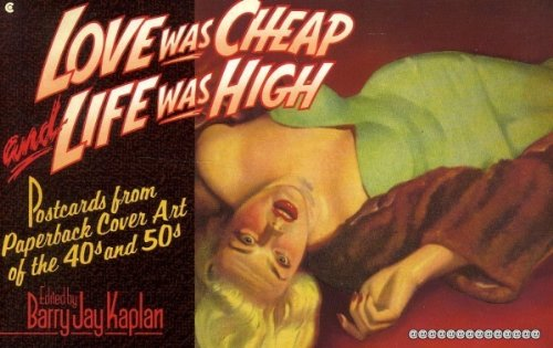 9780020339878: Love Was Cheap and Life Was High: Postcards from Paperback Cover Art of the 40s and 50s
