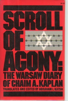 9780020340003: Scroll of Agony- The Warsaw Diary of Chaim A. Kaplan