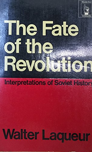 The Fate of the Revolution: Interpretations of: Walter Laqueur