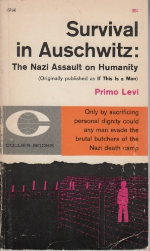 9780020343004: Survival in Auschwitz: The Nazi Assault on Humanity