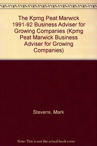 9780020345008: The KPMG PEAT MARWICK 1991 TO 1992 BUSINESS ADVISOR FOR GROWING COMPANIES (Kpmg Peat Marwick Business Adviser for Growing Companies)