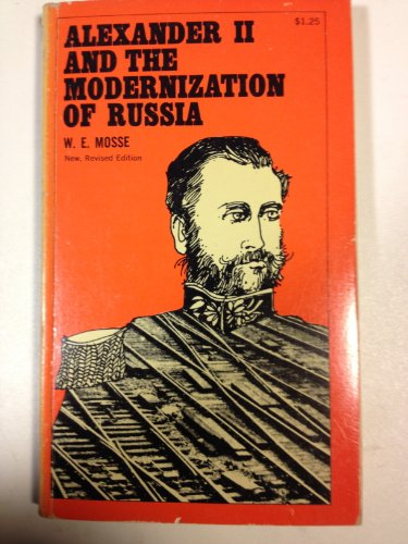 Alexander II and the Modernization of Russia: Mosse, Werner E.