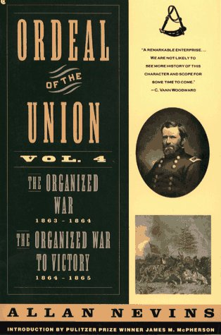 9780020354451: Ordeal of the Union, Vol. 4: The Organized War, 1863-1864 / The Organized War To Victory, 1864-1865
