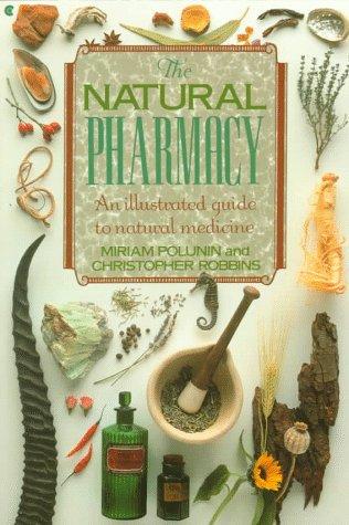 Natural Pharmacy: Polunin, Miriam; Robbins, Christopher