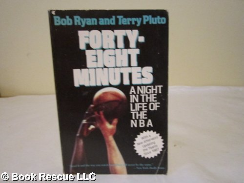 Forty-Eight Minutes: A Night in the Life of the NBA (9780020360506) by Ryan, Bob; Pluto, Terry
