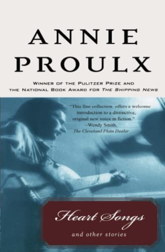 Heart Songs and Other Stories: ANNIE PROULX, E.