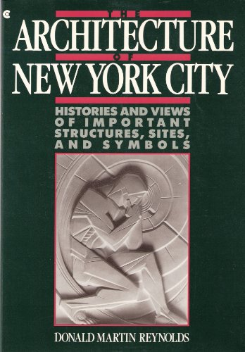 9780020363101: The Architecture of New York City: Histories and Views of Important Structures, Sites, and Symbols