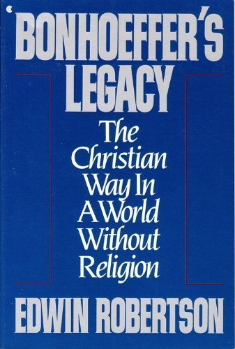 9780020363729: Bonhoeffer's Legacy: The Christian Way in a World Without Religion