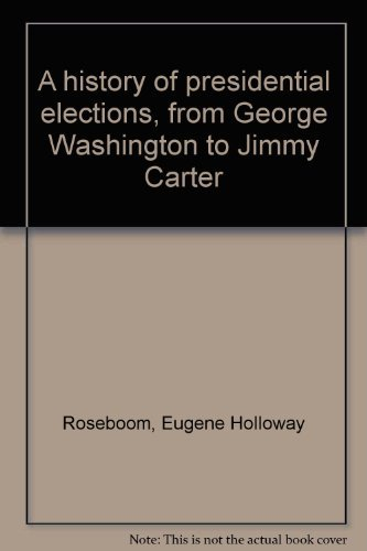9780020364207: A history of presidential elections, from George Washington to Jimmy Carter