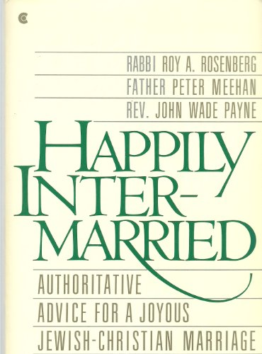 9780020364306: Happily Intermarried: Authoritative Advice for a Joyous Jewish-Christian Marriage