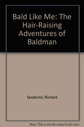 9780020366508: Bald Like Me: The Hair-Raising Adventures of Baldman