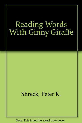 Reading Words With Ginny Giraffe (0020369700) by Shreck, Peter K.; Jarema, Sabrina P.