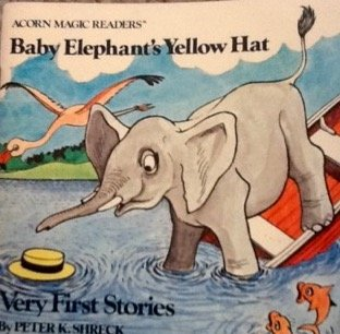 Baby Elephant's yellow hat (Very first stories / by Peter K. Shreck): Shreck, Peter K