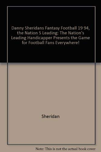 9780020372059: Danny Sheridan's Fantasy Football 1994: The Nation's Leading Handicapper Presents the Game for Football Fans Everywhere!