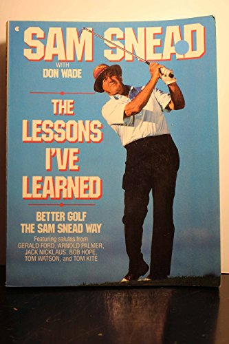 9780020374411: The Lessons I'Ve Learned: Better Golf the Sam Snead Way