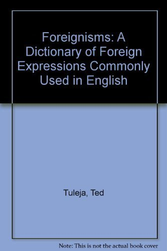 9780020380207: Foreignisms: A Dictionary of Foreign Expressions Commonly Used in English