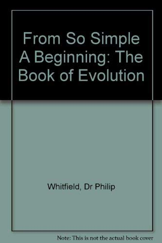 9780020383048: From So Simple a Beginning: The Book of Evolution