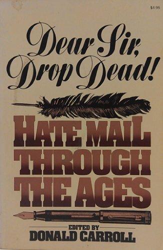 9780020403609: Dear Sir- Drop Dead!: Hate Mail Through the Ages