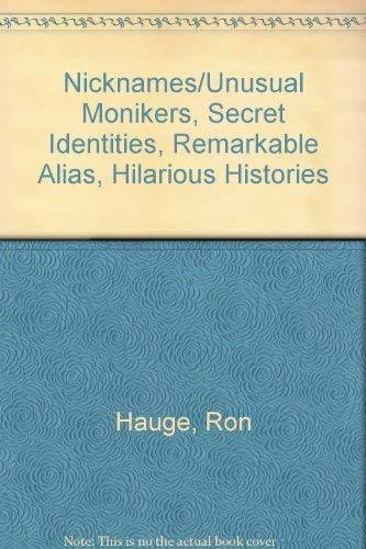9780020404606: Nicknames/Unusual Monikers, Secret Identities, Remarkable Alias, Hilarious Histories
