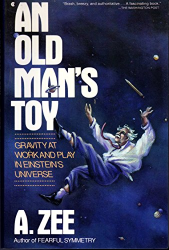 9780020409151: An Old Man's Toy: Gravity at Work and Play in Einsteins Universe