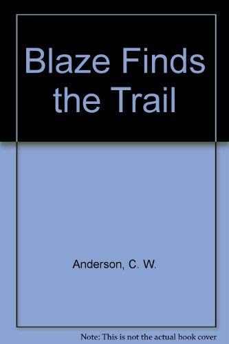 9780020414308: Blaze Finds the Trail
