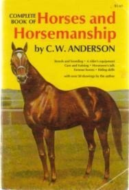 Complete Book of Horses and Horsemanship: Clarence W. Anderson