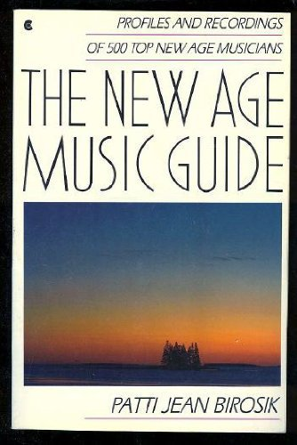 9780020416401: The New Age Music Guide: Profiles and Recordings of 500 Top New Age Musicians
