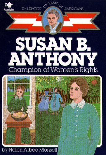 9780020418009: Susan B. Anthony: Champion of Women's Rights (Childhood of Famous Americans)