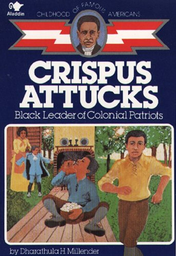 9780020418108: Crispus Attucks, Black Leader of Colonial Patriots (Childhood of Famous Americans)