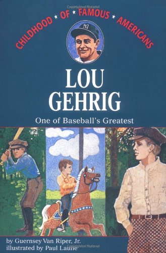 9780020419303: Lou Gehrig: One of Baseball's Greatest (Childhood of Famous Americans)