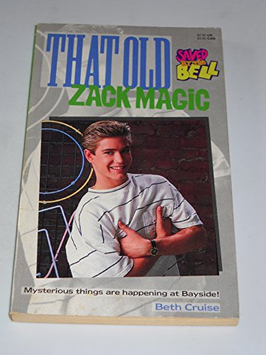 9780020427612: THAT OLD ZACK MAGIC SBTB #7 (Saved By the Bell)