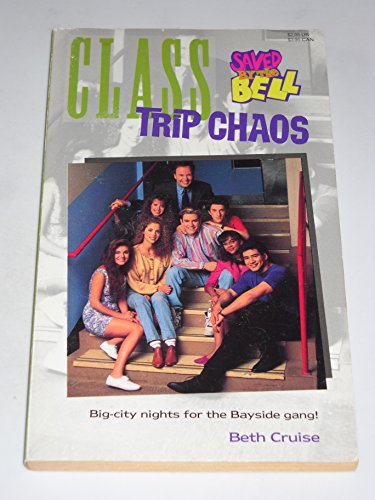 9780020427650: CLASS TRIP CHAOS SBTB #6 (Saved By the Bell)
