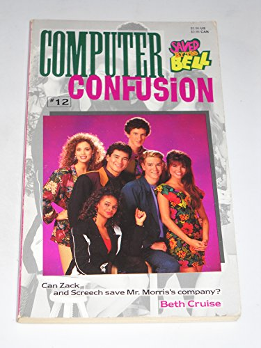 9780020427841: COMPUTER CONFUSION (SAVED BY THE BELL #12)