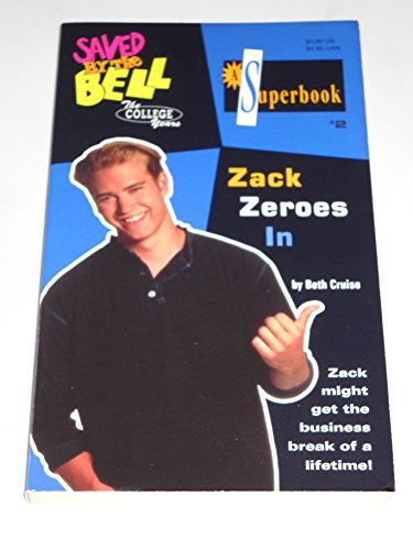 9780020427896: ZACK ZEROES IN (SAVED BY THE BELL THE COLLEGE YEARS #2)