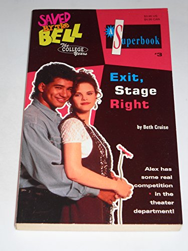 9780020427926: EXIT STAGE RIGHT (SAVED BY THE BELL THE COLLEGE YEARS #3) (Saved By the Bell: College Years)
