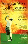 9780020432357: Americas Worst Golf Courses, A Collection of Cours Es Not up: A Collection of Courses Not up to Par
