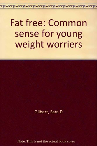 9780020432500: Fat free: Common sense for young weight worriers