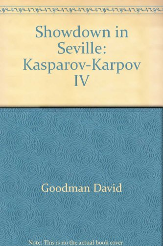 Showdown in Seville: Kasparov-Karpov IV (9780020441311) by Raymond Keene; David Goodman