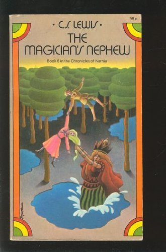 The Magician's Nephew (Book 6 in The Chronicles of Narnia)