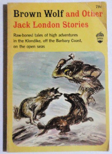 Brown Wolf and Other Stories [Jan 01,: London, Jack