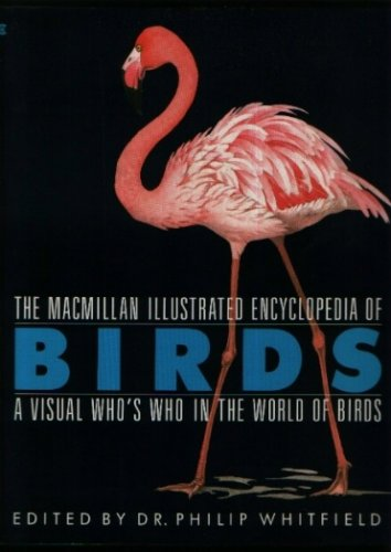 9780020444626: Macmillan Illustrated Encyclopedia of Birds: A Visual Who's Who in the World of Birds