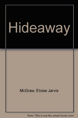 Hideaway: McGraw, Eloise Jarvis; McGraw, Eliose
