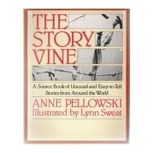 The Story Vine: A Source Book of Unusual and Easy-To-Tell Stories from Around the World