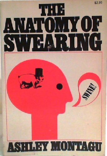 9780020470007: The Anatomy of Swearing. [Paperback] by Montagu, Ashley,