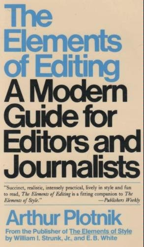 9780020474302: The Elements of Editing: A Modern Guide for Editors and Journalists (Elements of Series)