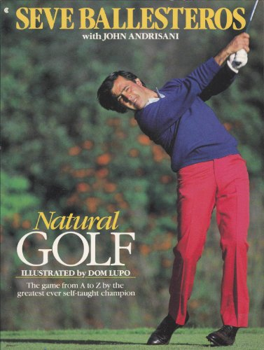 9780020483618: Natural Golf: The Game from A to Z by the Greatest Ever Self-Taught Champion