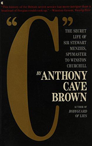 "9780020491316: ""C"": The Secret Life of Sir Stewart Graham Menzies, Spymaster to Winston Churchill"