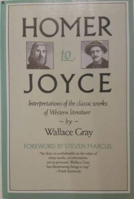 9780020512905: Homer to Joyce, Interpretations of the Classic Works of Western Literature