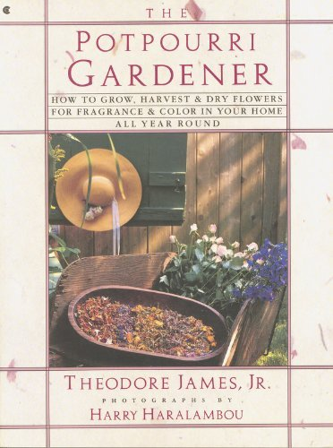 9780020522935: The Potpourri Gardener: How to Grow, Harvest and Dry Flowers