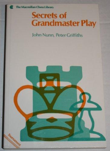 Secrets of Grandmaster Play (Macmillan Chess Library) (9780020531302) by Nunn, John; Griffiths, Peter
